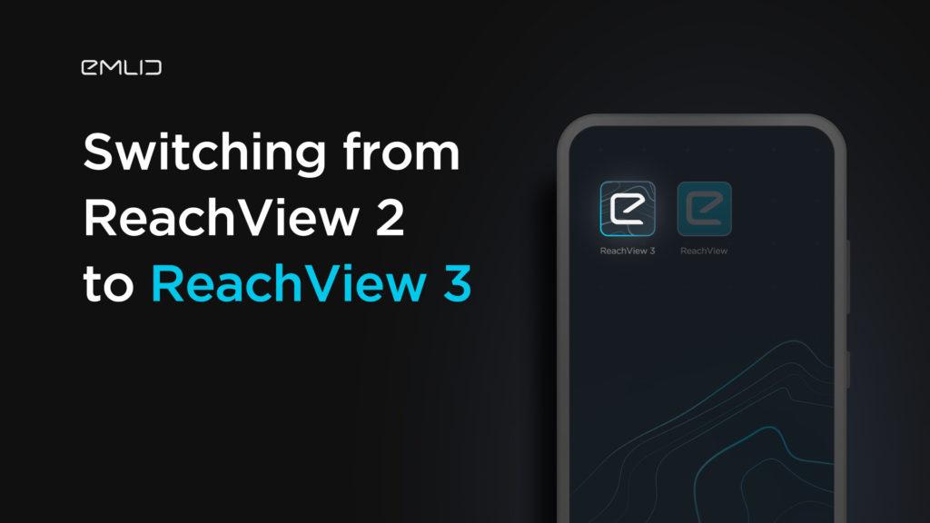 Migrando do ReachView 2 para o ReachView 3